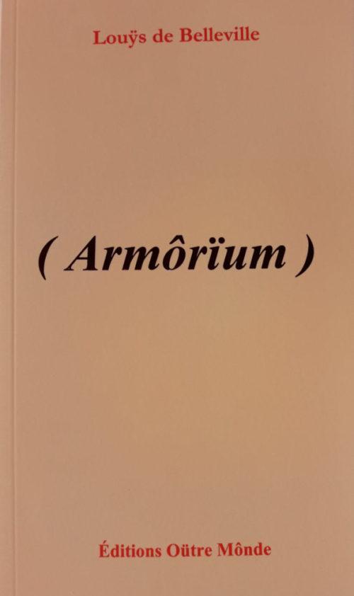 Armôrïum est recueil de poêtoûmes (poèmes) paru en septembre 2018 et a obtenu le Grand prix de { Chosification Poêtôlogique }
